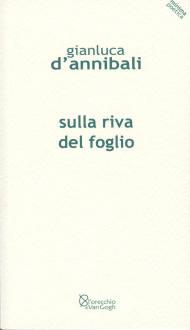 Sulla riva del foglio - Gianluca D'Annibali