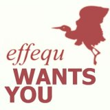 Effequ Wants You