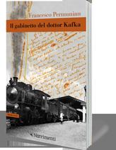 Il gabinetto del dottor Kafka_Francesco Permunian